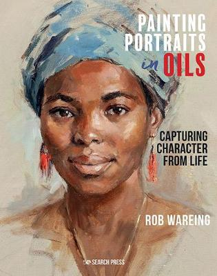 Painting Portraits in Oils: Capturing Character from Life