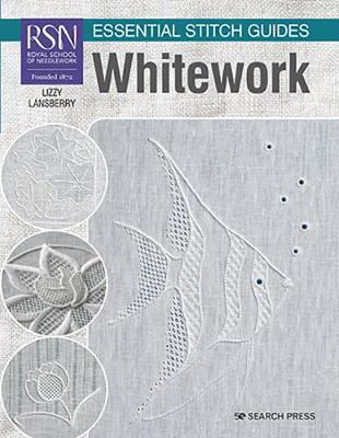 RSN Essential Stitch Guides: Whitework: Large Format Edition