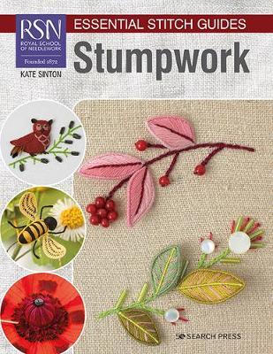 RSN Essential Stitch Guides: Stumpwork: Large Format Edition
