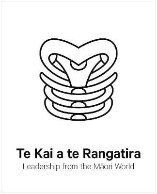 Te Kai a te Rangatira: Leadership from the Maori World