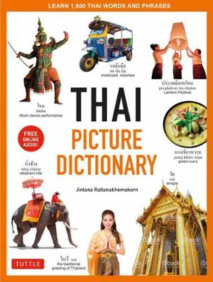 Thai Picture Dictionary: Learn 1,500 Key Thai Words and Phrases – The Perfect Visual Resource for Language Learners of All Ages (Includes Online Audio)