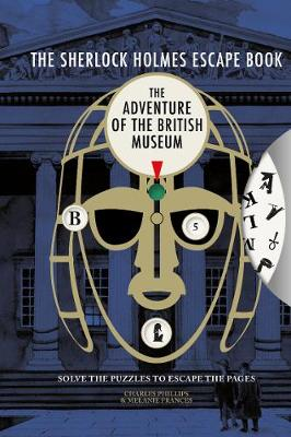The Sherlock Holmes Escape Book: The Adventure of the British Museum: Solve the Puzzles to Escape the Pages