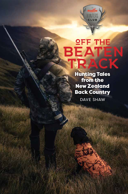 Off The Beaten Track: Hunting Tales from the New Zealand Back Country