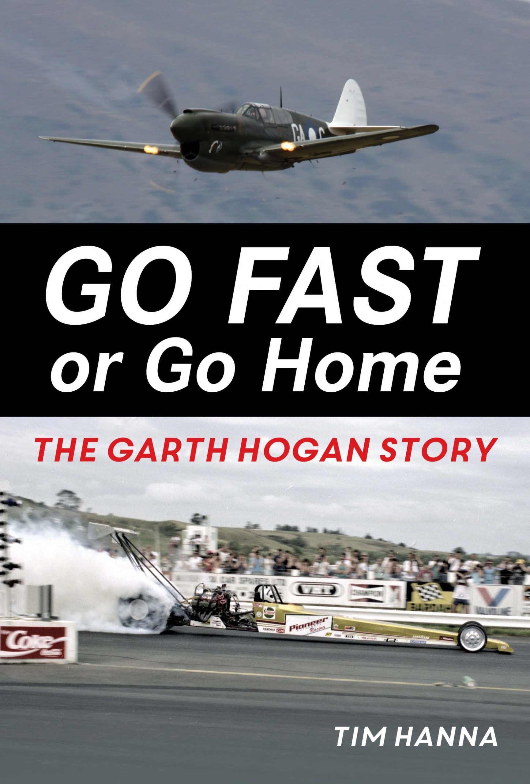 Go Fast Or Go Home The Garth Hogan Story