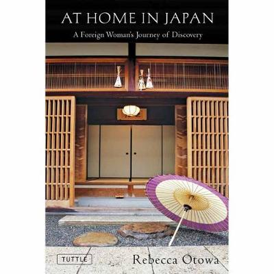 At Home in Japan: A Foreign Woman's Journey of Discovery
