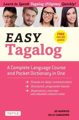 Easy Tagalog: A Complete Language Course and Pocket Dictionary in One!: Free Companion Online Audio