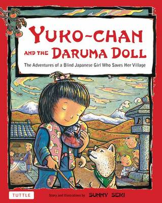 Yuko-chan and the Daruma Doll: The Adventures of a Blind Japanese Girl Who Saves Her Village – Bilingual English and Japanese Text
