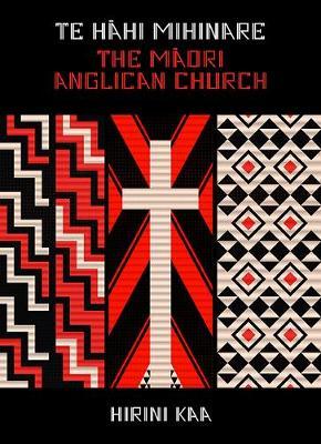 Te Hahi Mihinare | The Maori Anglican Church