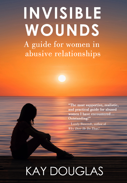 Invisible Wounds: A Guide for Women in Abusive Relationships