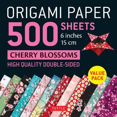 Origami Paper 500 sheets Cherry Blossoms 6 inch (15 cm): Tuttle Origami Paper: High-Quality Double-Sided Origami Sheets Printed with 12 Different Patterns (Instructions for 6 Projects Included)