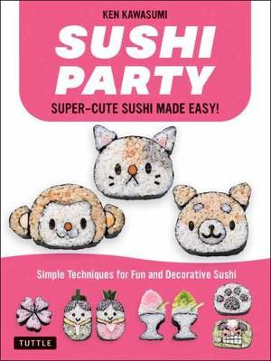 Sushi Party: Kawaii Sushi Made Easy!