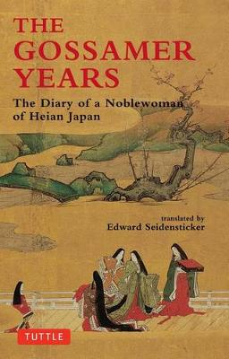 Gossamer Years: Diary of a Noblewoman of Heian Japan