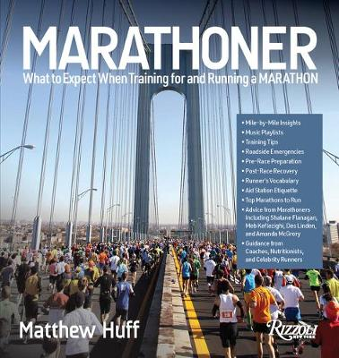 Marathoner: What to Expect When Training for and Running a Marathon