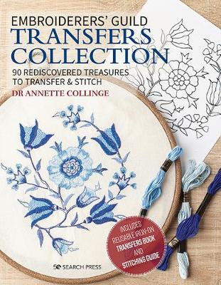 Embroiderers' Guild Transfers Collection: 90 Rediscovered Treasures to Transfer & Stitch