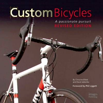 Custom Bicycles A Passionate Pursuit