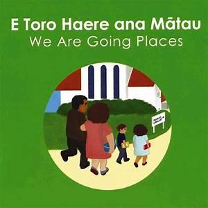 E Toro Haere Ana Matau We are Going Places