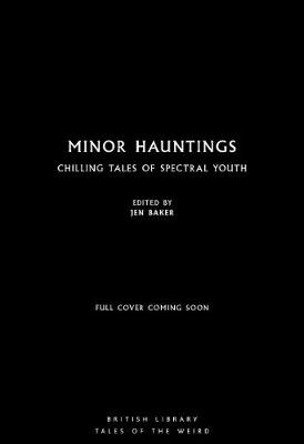 Minor Hauntings: Chilling Tales of Spectral Youth