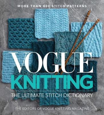 Vogue(r) Knitting the Ultimate Stitch Dictionary