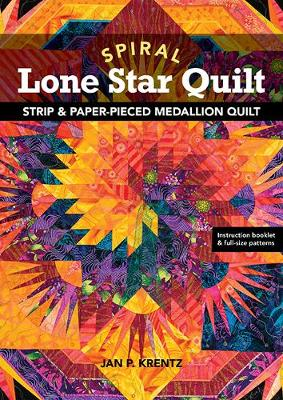 Spiral Lone Start Quilt: Strip & Paper-Pieced Medallion Quilt