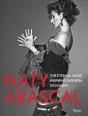 Naty Abascal: The Eternal Muse Inspiring Fashion Designers