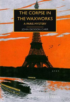 The Corpse in the Waxworks: A Paris Mystery