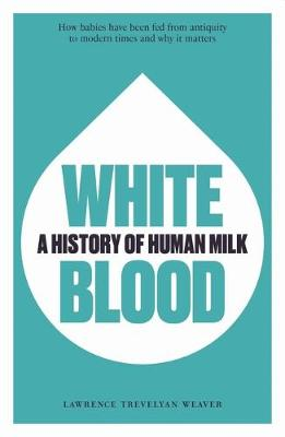 White Blood: A History of Human Milk