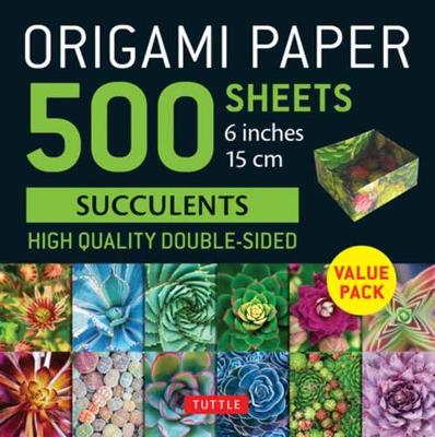 Origami Paper 500 sheets Succulents 6 inch (15 cm): Tuttle Origami Paper: High-Quality, Double-Sided Origami Sheets with 12 Different Photographs (Instructions for 6 Projects Included)