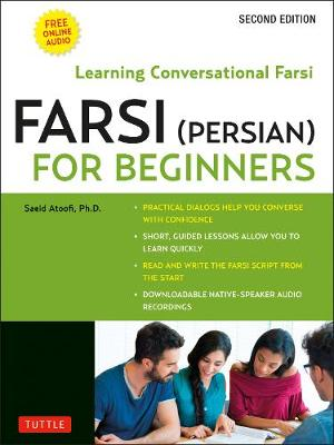 Farsi (Persian) for Beginners: Mastering Conversational Farsi- Second Edition (Free downloadable Audio files included)