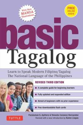 Basic Tagalog: Learn to Speak Modern Filipino/ Tagalog – The National Language of the Philippines: Revised Third Edition (with Online Audio)