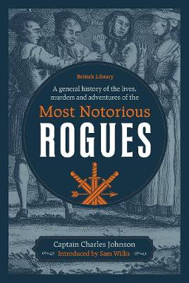General History Lives Murders Adventures Of Most Notorious Rogues