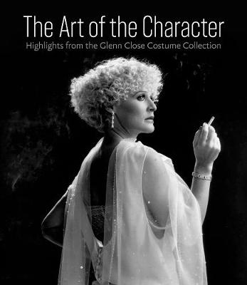Art of the Character: Highlights from the Glenn Close Costume Collection