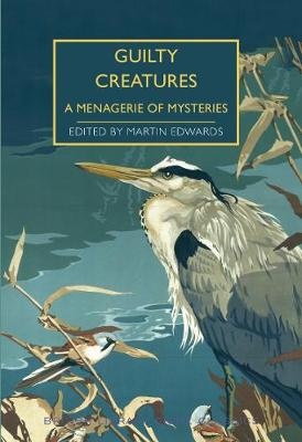 Guilty Creatures: A Menagerie of Mysteries