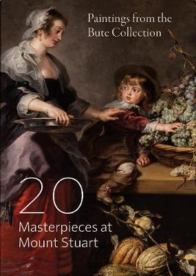 20 Masterpieces at Mount Stuart: Paintings from the Bute Collection