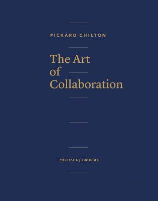 Pickard Chilton: The Art of Collaboration