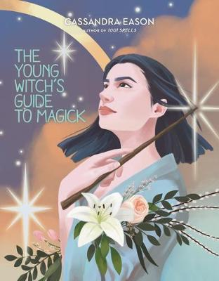 The Young Witch's Guide to Magick