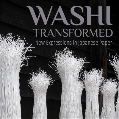 Washi Transformed: New Expressions in Japanese Paper