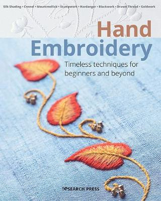 Hand Embroidery: Timeless Techniques for Beginners and Beyond