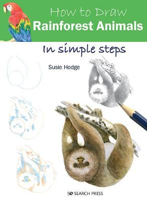 How to Draw: Rainforest Animals: In Simple Steps