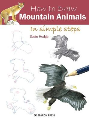 How to Draw: Mountain Animals: In Simple Steps