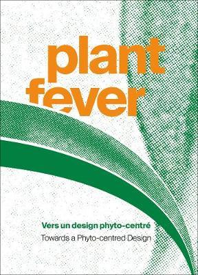 Plant Fever: Towards a Phyto-centred Design