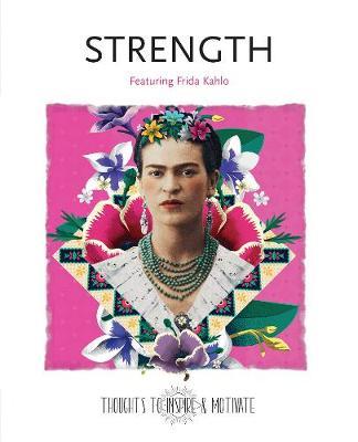 Strength: Featuring Frida Kahlo