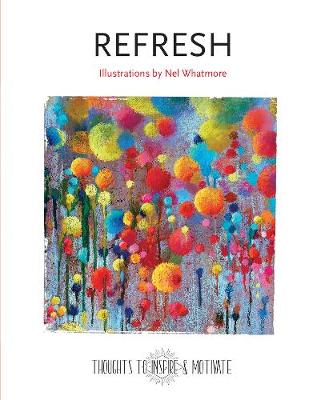 Refresh: Illustrated by Nel Whatmore