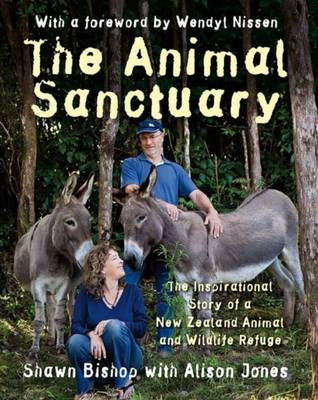 The Animal Sanctuary: The Inspirational Story of a New Zealand Animal and Wildlife Refuge