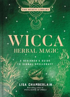 Wicca Herbal Magic, Volume 5: A Beginner's Guide to Herbal Spellcraft