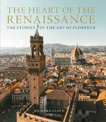 The Heart of the Renaissance: Stories of the Art of Florence