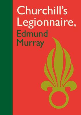 Churchills Legionnaire Edmund Murray