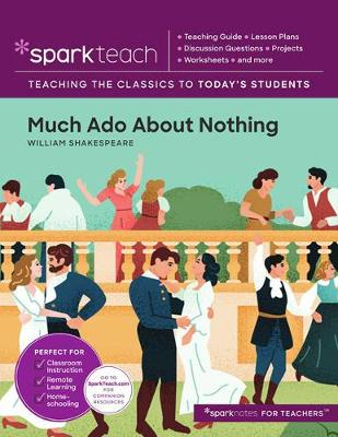 SparkTeach Much Ado About Nothing