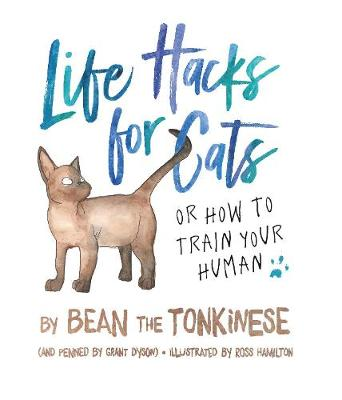 Life Hacks For Cats: Or How To Train Your Human