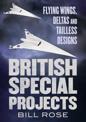 British Special Projects: Flying Wings, Deltas and Tailless Designs