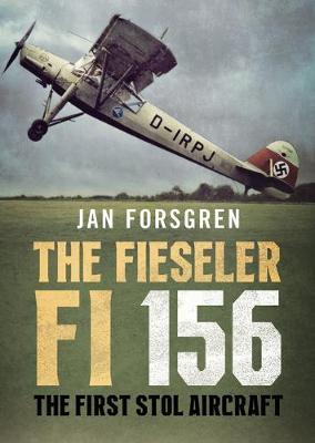 The Fieseler Fi 156 Storch: The First STOL Aircraft
